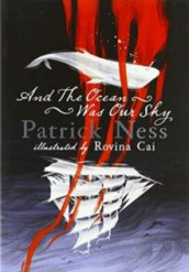 And the ocean was our sky av Patrick Ness (Heftet)