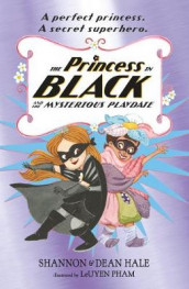 The Princess in Black and the Mysterious Playdate av Dean Hale og Shannon Hale (Heftet)