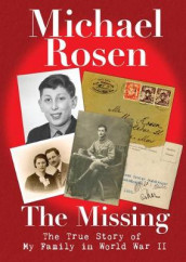 The Missing: The True Story of My Family in World War II av Michael Rosen (Innbundet)