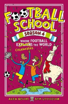 Football School Season 4: Where Football Explains the World av Alex Bellos og Ben Lyttleton (Heftet)