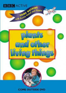 Come Outside with Auntie Mabel and Pippin: Plants and other living things (DVD-ROM)