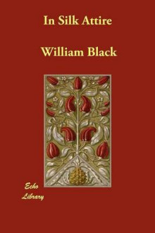 In Silk Attire av William Black (Heftet)