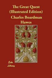 The Great Quest (Illustrated Edition) av Charles Boardman Hawes (Heftet)