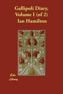 Gallipoli Diary, Volume I (of 2) av Ian Hamilton (Heftet)