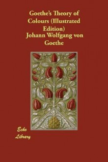 Goethe's Theory of Colours (Illustrated Edition) av Johann Wolfgang Von Goethe (Heftet)