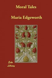 Moral Tales av Maria Edgeworth og R L Edgeworth (Heftet)