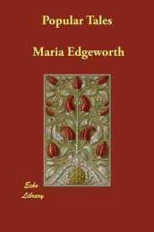 Popular Tales av Maria Edgeworth og Richard Lovell Edgeworth (Heftet)