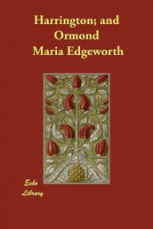 Harrington; and Ormond av Maria Edgeworth og Richard Lovell Edgeworth (Heftet)