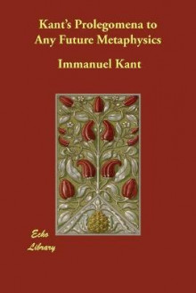 Kant's Prolegomena to Any Future Metaphysics av Immanuel Kant (Heftet)
