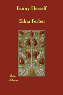 Fanny Herself av Edna Ferber (Heftet)