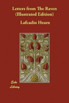Letters from the Raven (Illustrated Edition) av Lafcadio Hearn (Heftet)