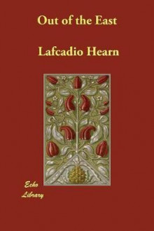 Out of the East av Lafcadio Hearn (Heftet)