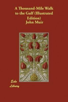A Thousand-Mile Walk to the Gulf (Illustrated Edition) av John Muir (Heftet)