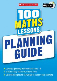 100 Maths Lessons: Planning Guide av Scholastic (Blandet mediaprodukt)