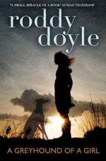 Greyhound of a Girl av Roddy Doyle (Heftet)
