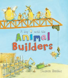A Day with the Animal Builders av Sharon Rentta (Heftet)