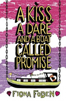A Kiss, a Dare and a Boat Called Promise av Fiona Foden (Heftet)