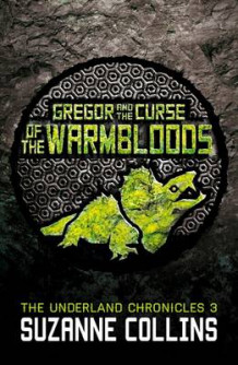 Gregor and the Curse of the Warmbloods av Suzanne Collins (Heftet)