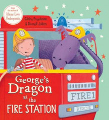George's Dragon at the Fire Station av Claire Freedman (Heftet)