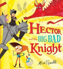 Hector and the Big Bad Knight av Alex T. Smith (Heftet)