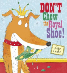 Don't Chew the Royal Shoe av Kate Leake (Heftet)