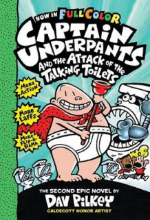 Captain Underpants and the Attack of the Talking Toilets av Dav Pilkey (Innbundet)