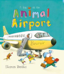Day at the Animal Airport av Sharon Rentta (Heftet)