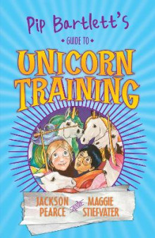 Pip Bartlett's Guide to Unicorn Training av Jackson Pearce og Maggie Stiefvater (Heftet)