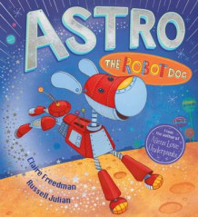 Astro the Robot Dog av Claire Freedman (Heftet)