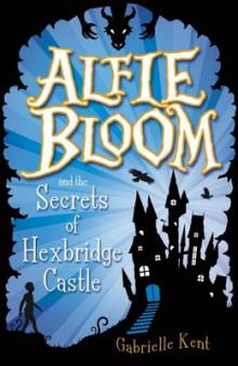 Alfie Bloom and the Secrets of Hexbridge Castle' av Gabrielle Kent (Heftet)