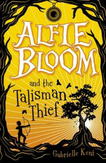 Alfie Bloom and the Talisman Thief av Gabrielle Kent (Heftet)