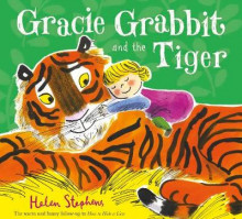 Gracie Grabbit and the Tiger av Helen Stephens (Heftet)