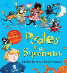 Pirates in the Supermarket av Timothy Knapman (Heftet)