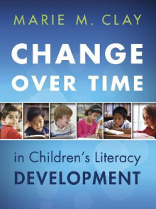 Change Over Time in Children's Literacy Development av Marie M. Clay (Heftet)