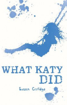 What Katy Did av Susan Coolidge og L. M. Montgomery (Heftet)