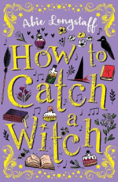 How to Catch a Witch av Abie Longstaff (Heftet)