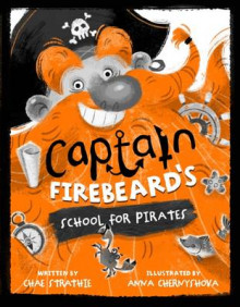 Captain Firebeard's School for Pirates av Chae Strathie (Heftet)
