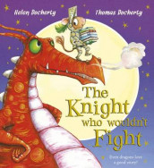The Knight Who Wouldn't Fight av Helen Docherty (Heftet)