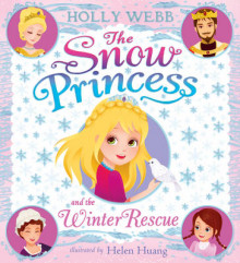 The Snow Princess and the Winter Rescue av Holly Webb (Heftet)