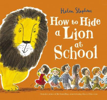 How to Hide a Lion at School av Helen Stephens (Heftet)