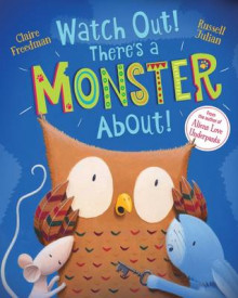 Watch Out! There's a Monster About! av Claire Freedman (Heftet)