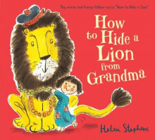 How to Hide a Lion from Grandma av Helen Stephens (Pappbok)