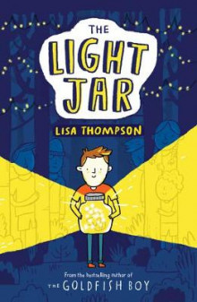 The Light Jar av Lisa Thompson (Heftet)