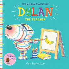 Dylan the Teacher av Guy Parker-Rees (Heftet)