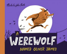 A Werewolf Named Oliver James av Nicholas John Frith (Heftet)