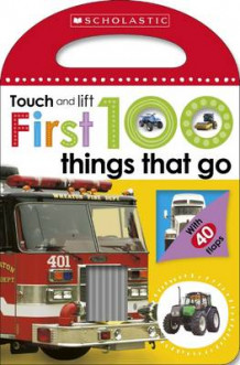 First 100 Touch and Lift: Things that Go av Make Believe Ideas (Pappbok)