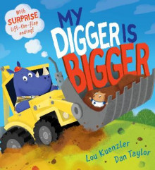 My Digger is Bigger av Lou Kuenzler (Heftet)