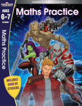 Omslag - Guardians of the Galaxy: Maths Practice, Ages 6-7: Ages 6-7