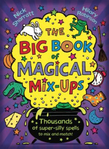 The Big Book of Magical Mix-Ups av Nick Sharratt og Hilary Robinson (Heftet)