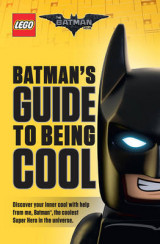 Omslag - The LEGO Batman Movie: Batman's Guide to Being Cool